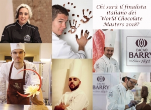Chi sarà il finalista italiano dei World Chocolate Masters 2018?